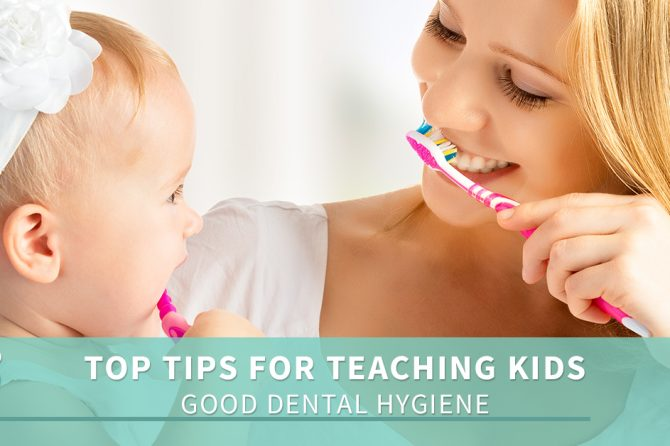 Top Tips for Teaching Kids Good Dental Hygiene